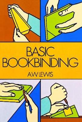 Basic Bookbinding by A. W. Lewis