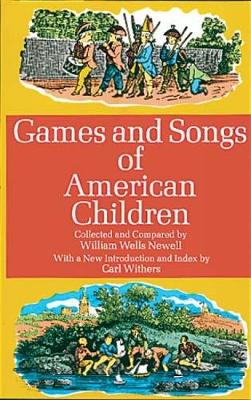 Games and Songs of American Children by William W. Newell
