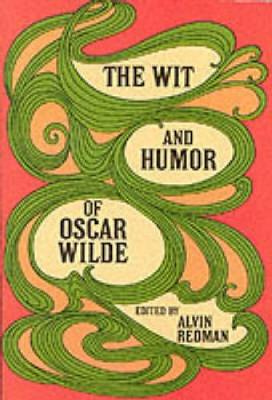 The Wit and Humour of Oscar Wilde by Oscar Wilde