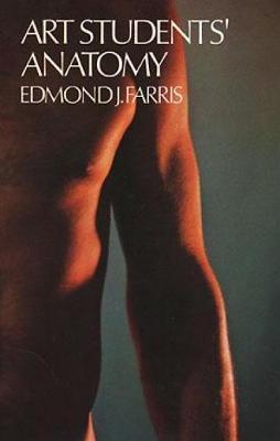 Art Students' Anatomy by Edmond J. Farris