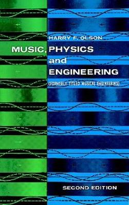 Music, Physics and Engineering by Harry F. Olson