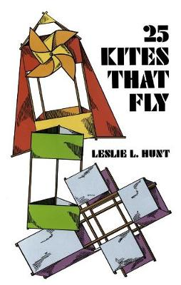 25 Kites That Fly by Leslie L. Hunt