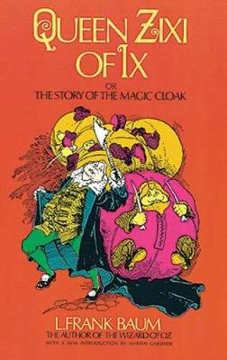 Queen Zixi of IX or the Story of the Magic Cloak by L. Frank Baum