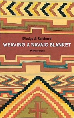 Weaving a Navaho Blanket by Gladys Amanda Reichard
