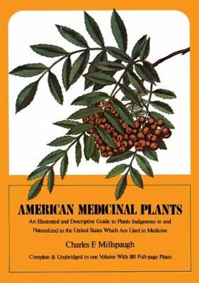 American Medicinal Plants by Charles F. Millspaugh