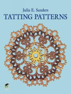 Tatting Patterns by Julia E. Sanders