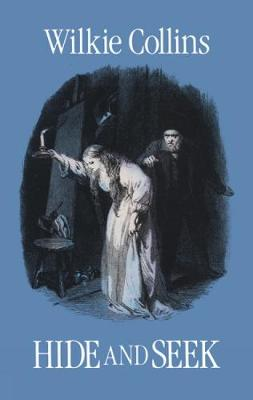 Hide and Seek Or, the Mystery of Mary Grice by Wilkie Collins