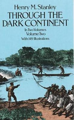 Through the Dark Continent: v. 2 by Henry Morton Stanley