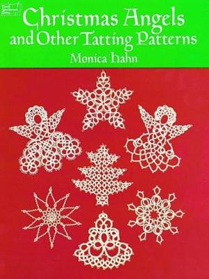 Christmas Angels and other Tatting Patterns by Monica Hahn