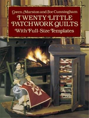 Twenty Little Patchwork Quilts With Full-Size Templates by Gwen Marston