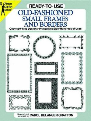 Ready-to-Use Old-Fashioned Small Frames and Borders by Carol Belanger Grafton