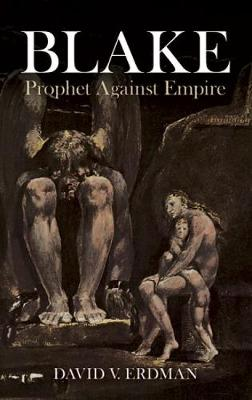 Blake Prophet Against Empire by David V. Erdman