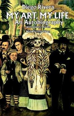 My Art, My Life An Autobiography by Diego Rivera, Gladys March