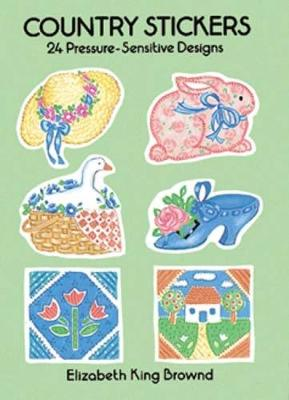 Country Stickers 24 Pressure-Sensitive Designs by Elizabeth King Brownd