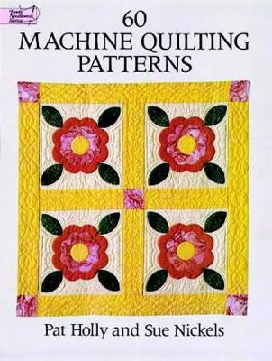 60 Machine Quilting Patterns by Pat Holly