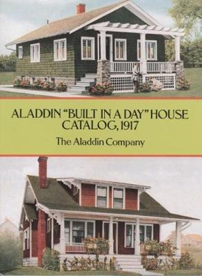 Aladdin Built in a Day House Catalog, 1917 by The Aladdin Company