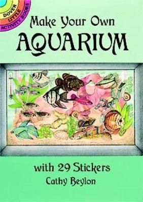 Make Your Own Aquarium with 29 Stickers by Cathy Beylon