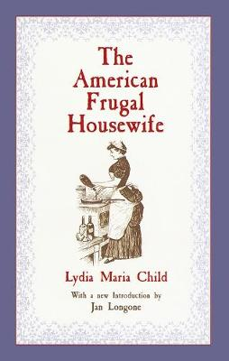 The American Frugal Housewife by Lydia Maria Child