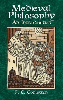 Medieval Philosophy: an Introductio An Introductio by Copleston