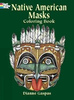 Native American Masks Coloring Book by Dianne Gaspas