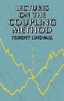Lectures on the Coupling Method by Torgny Lindvall