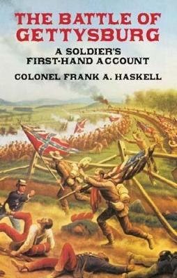 The Battle of Gettysburg A Soldier's First-Hand Account by Col. Frank H. Haskell