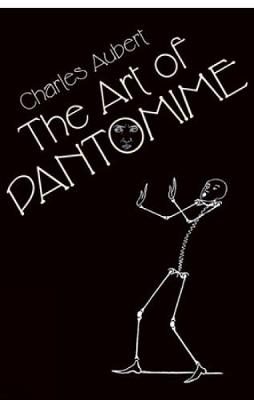 The Art of Pantomime by Charles Aubert