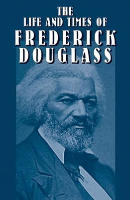 The Life and Times of Frederick Dou by Frederick Douglass