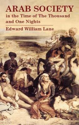Arab Society in the Time of the 100 by Edward William Lane