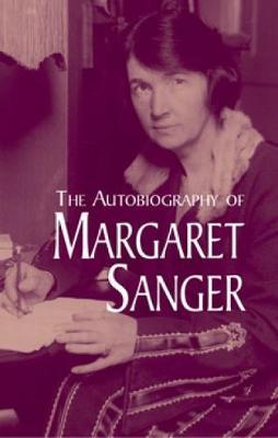 The Autobiography of Margaret Sange by Maraget Sanger