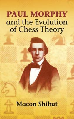 Paul Morphy and the Evoloution of Che by Macon Shibut