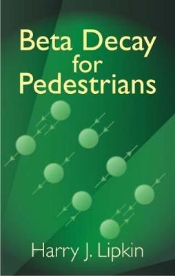 Beta Decay for Pedestrians by Harry J. Lipkin