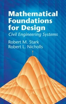 Mathematical Foundations for Design by Robert M. Stark, Robert L. Nicholls