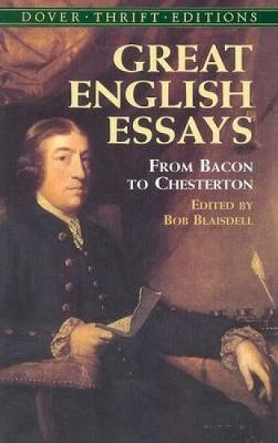 Great English Essays From Bacon to Chesterton by Bob Blaisdell
