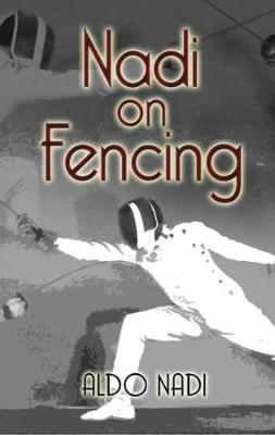Nadi on Fencing by Aldo Nadi