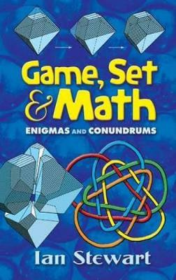 Game Set and Math Enigmas and Conundrums by Ian Stewart