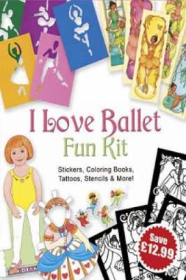 I Love Ballet Fun Kit by Carol Belanger Grafton