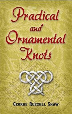 Practical and Ornamental Knots by George Russell Shaw