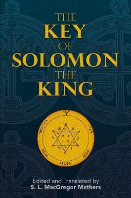 The Key of Solomon the King by S. L. MacGregor Mathers