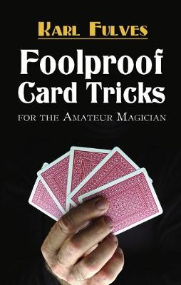 Foolproof Card Tricks For the Amateur Magician by Karl Fulves