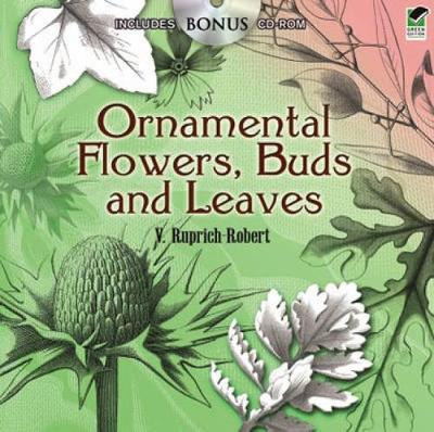 Ornamental Flowers, Buds and Leaves by V. Ruprich-Robert