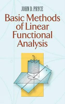 Basic Methods of Linear Functional Analysis by John D. Pryce