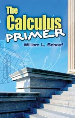 Calculus Primer by William L. Schaaf