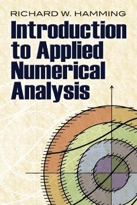 Introduction to Applied Numerical Analysis by Richard W. Hamming