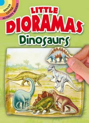 Little Dioramas Dinosaurs by Albert G. Smith
