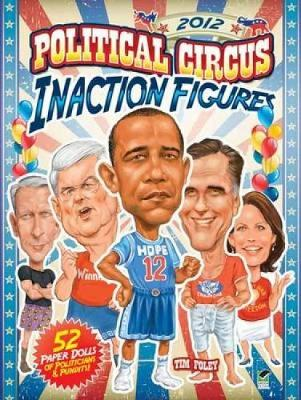 2012 Political Circus Inaction Figures by Tim Foley