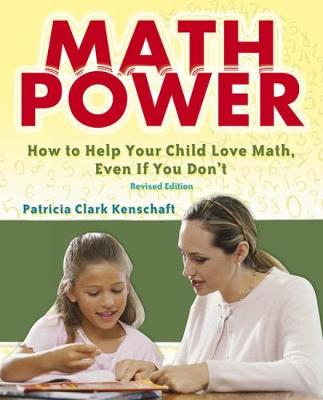 Math Power How to Help Your Child Love Math, Even If You Don't by Patricia Kenschaft