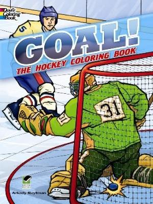 GOAL! The Hockey Coloring Book by Arkady Roytman