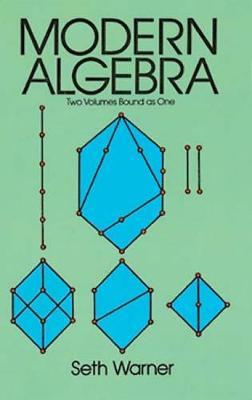 Modern Algebra by Seth Warner