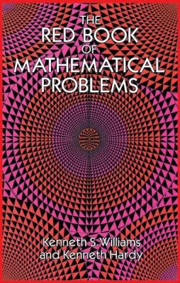 The Red Book of Mathematical Problems by Kenneth S. Williams, Kenneth Hardy